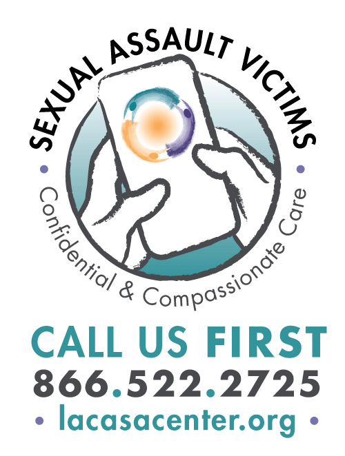 Sexual Assault Victims CALL US FIRST 866-522-2725 Confidential & Compassionate Care