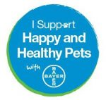 I Support Happy and Healthy Pets with Bayer