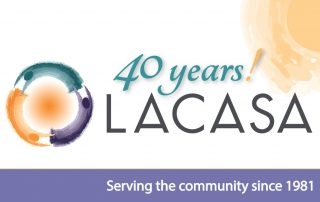 40Years! LACASA - Serving the community since 1981