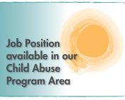 Job Position Available in our Child Abuse Program Area