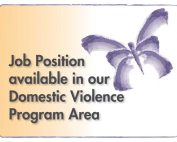 Job Position Available in our Domestic Violence Program Area