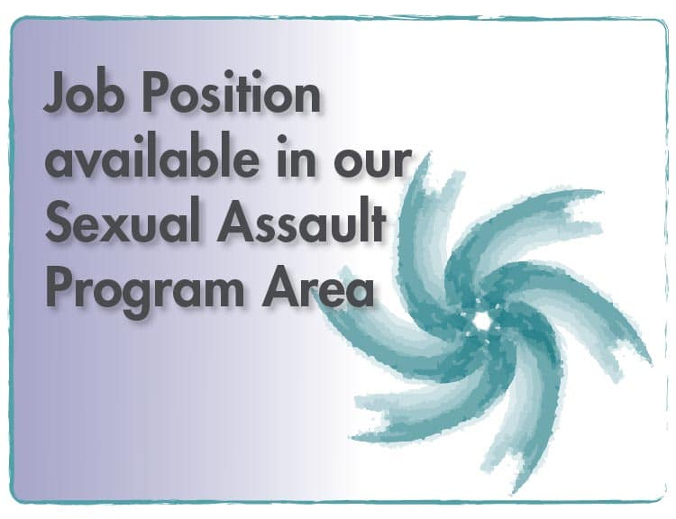 Job Position Available in our Sexual Assault Program Area