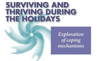Surviving and Thriving During the Holidays, Exploration of coping mechanisms