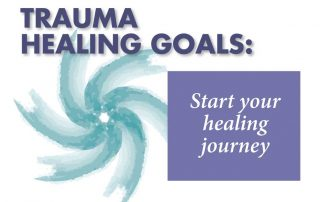 Trauma Healing Goals: Start your healing journey