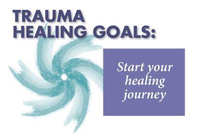 Trauma Healing Goals: Start your healing journey