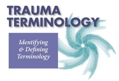 Trauma Terminology: Identifying & Defining Terminology